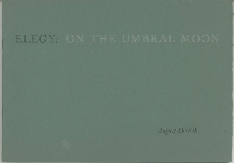 ELEGY: ON THE UMBRAL MOON. August Derleth.