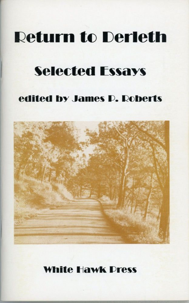 RETURN TO DERLETH: SELECTED ESSAYS. August Derleth, James P. Roberts.