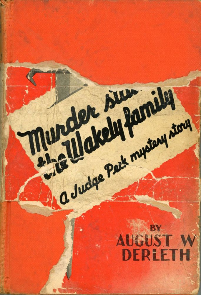 MURDER STALKS THE WAKELY FAMILY. August Derleth.