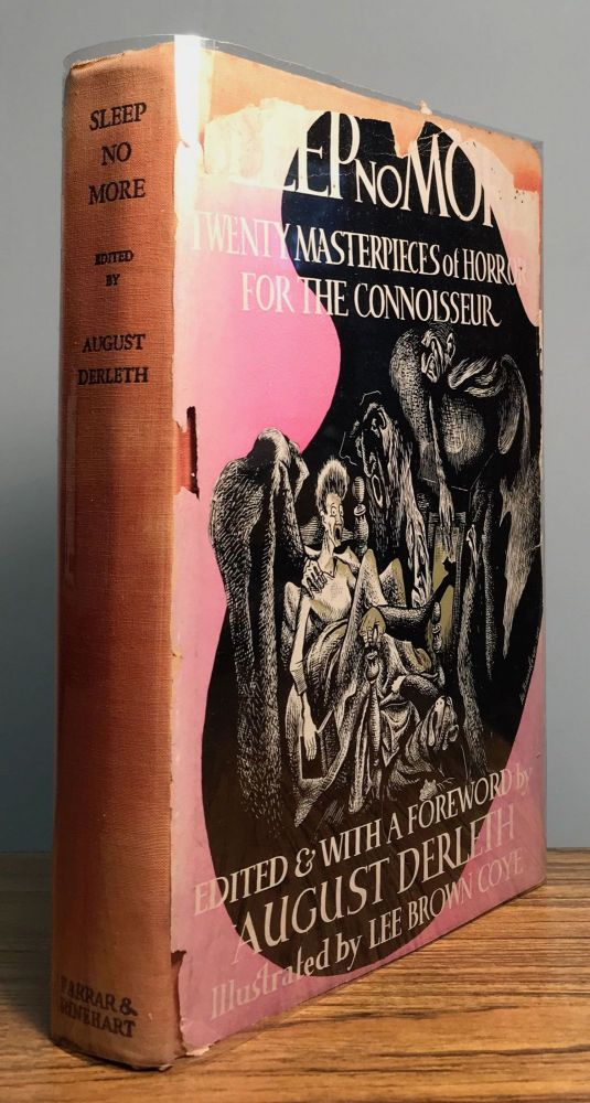 SLEEP NO MORE: TWENTY MASTERPIECES OF HORROR FOR THE CONNOISSEUR. August Derleth.