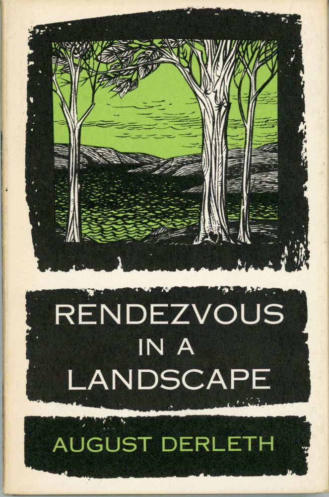 RENDEZVOUS IN A LANDSCAPE. August Derleth.