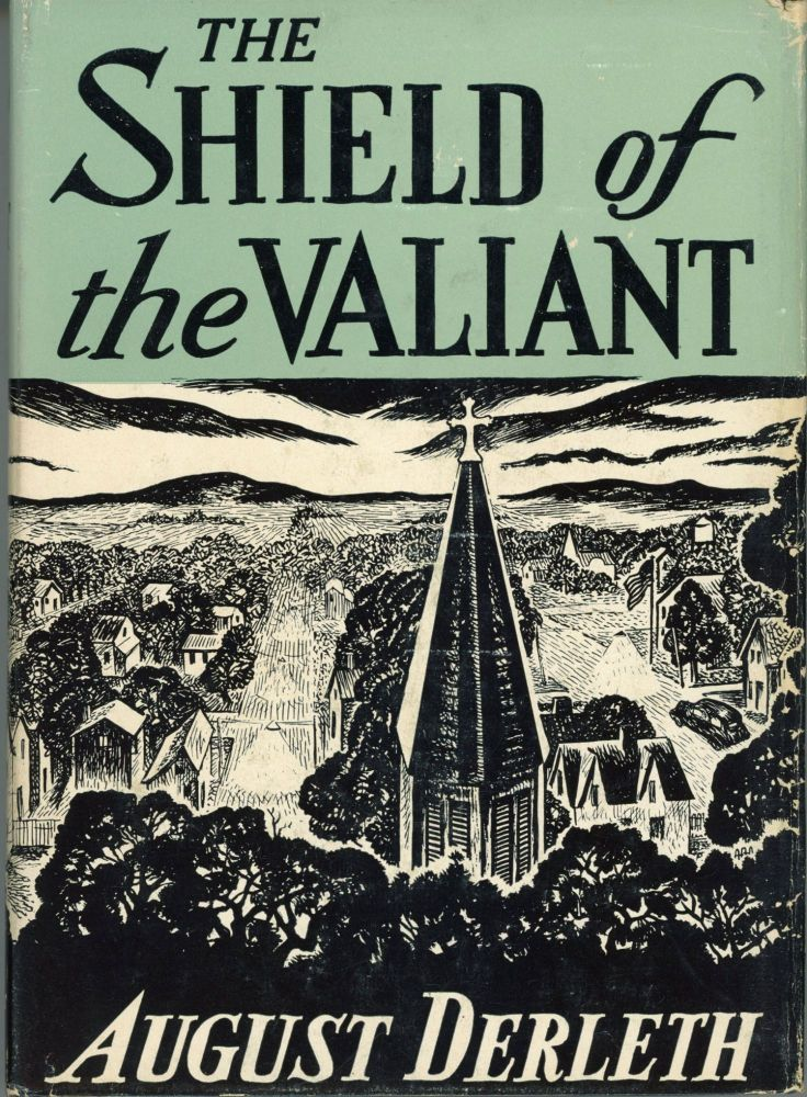 THE SHIELD OF THE VALIANT. August Derleth.