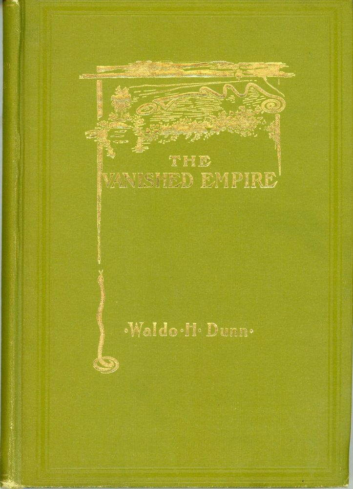 THE VANISHED EMPIRE: A TALE OF THE MOUND BUILDERS. Waldo Dunn.