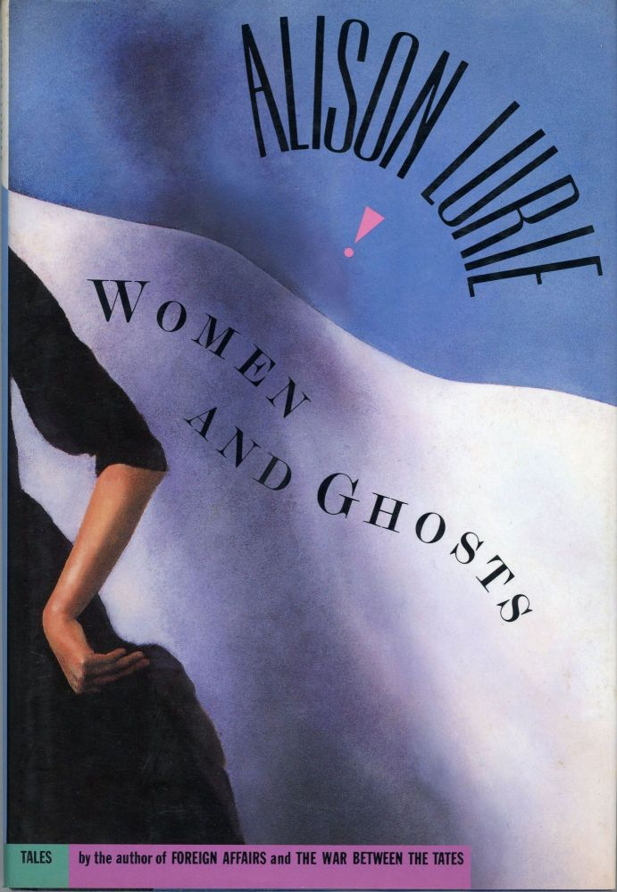 WOMEN AND GHOSTS. Alison Lurie.