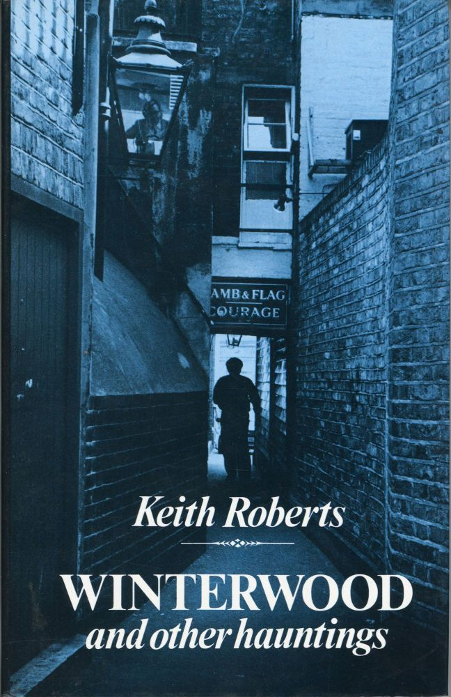 WINTERWOOD AND OTHER HAUNTINGS. Keith Roberts.