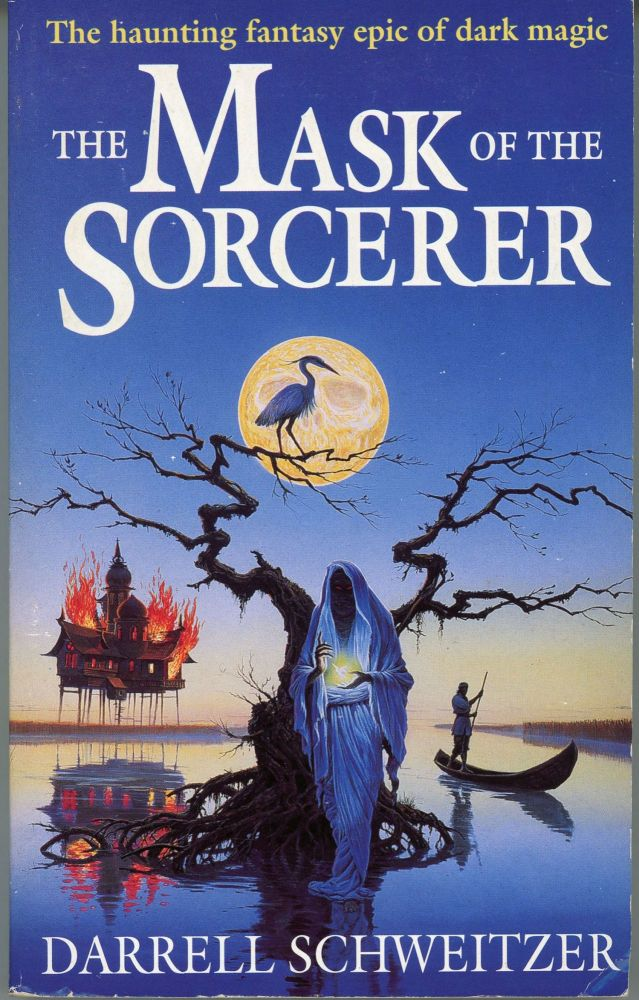 THE MASK OF THE SORCERER. Darrell Schweitzer.