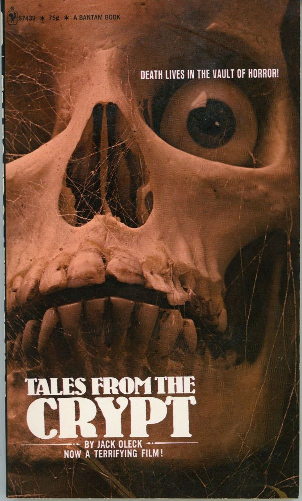 "TALES FROM THE CRYPT. A novel by Jack Oleck. Adapted from the Screenplay by Milton Subotsky. Based on Stories Written by Al Feldstein, Johnny Craig and Bill Gaines. Originally Published in the Comic Magazines ""Tales from the Crypt"" and ""The Vault of Horror"" by William M. Gaines. Jack Oleck."