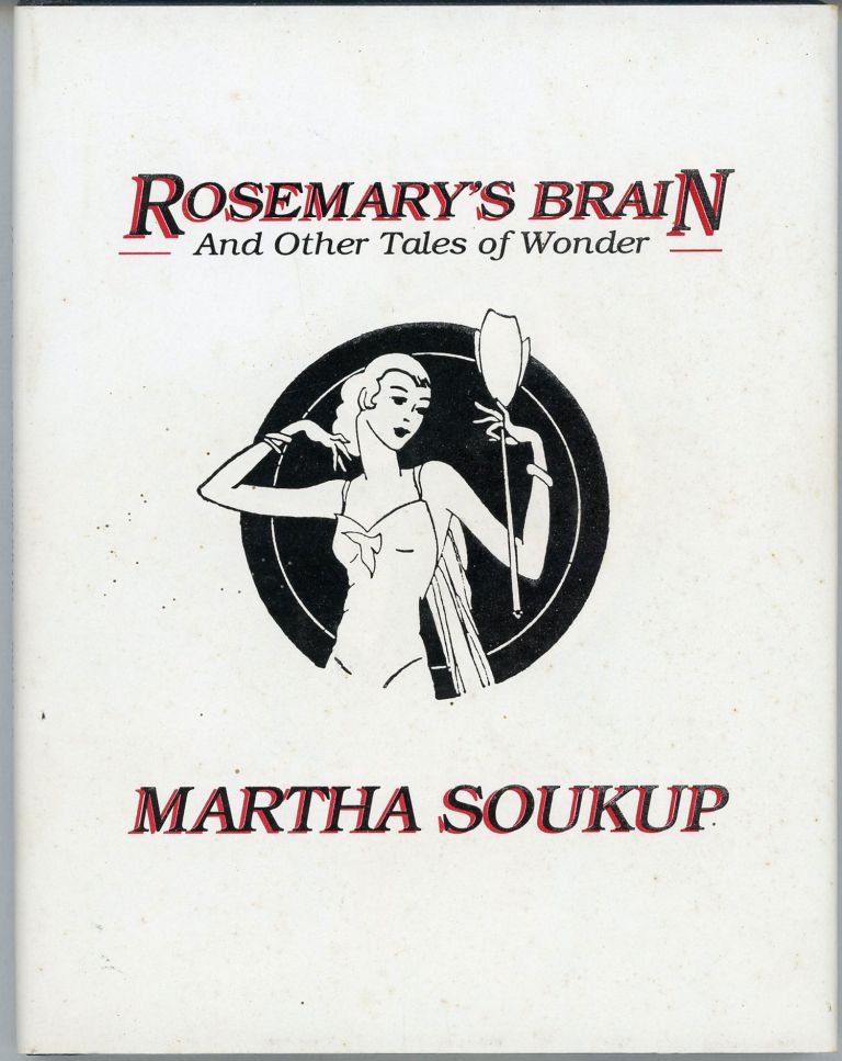 ROSEMARY'S BRAIN AND OTHER TALES OF WONDER ... Introduction by John Gregory Betancourt. Martha Soukup.