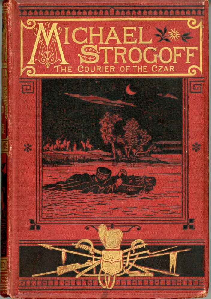 MICHAEL STROGOFF, THE COURIER OF THE CZAR ... Translated by W. H. G. Kingston. Jules Verne.