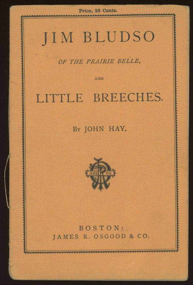 JIM BLUDSO OF THE PRAIRIE BELLE. AND LITTLE BREECHES. John Hay.