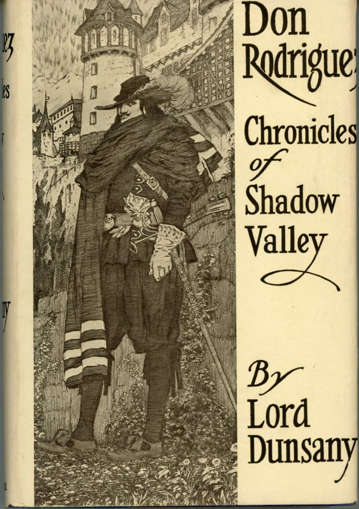 DON RODRIGUEZ: CHRONICLES OF SHADOW VALLEY. Lord Dunsany, Edward Plunkett.