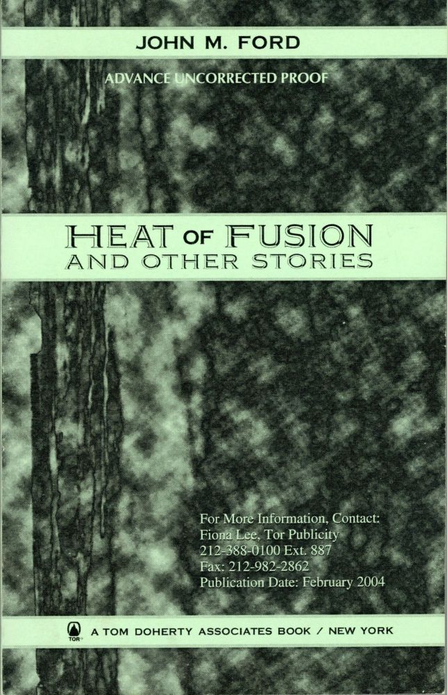 HEAT OF FUSION AND OTHER STORIES. John M. Ford.
