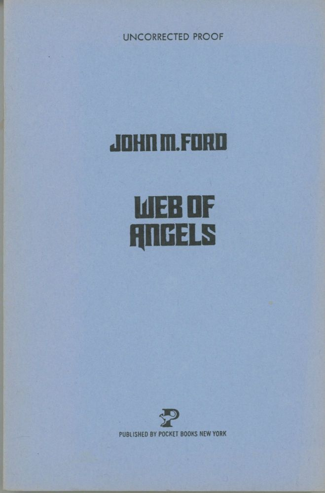 WEB OF ANGELS. John M. Ford.
