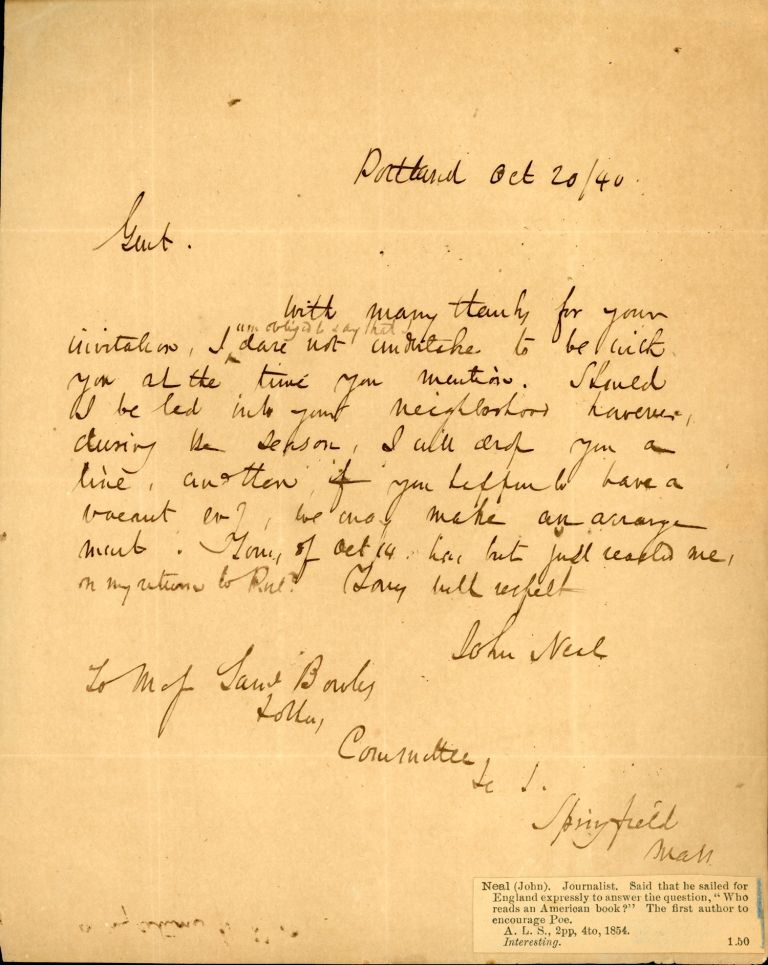 AUTOGRAPH LETTER, SIGNED (ALS). 1 page, quarto bifolium. To Samuel Bowles, dated 20 October 1840. John Neal.