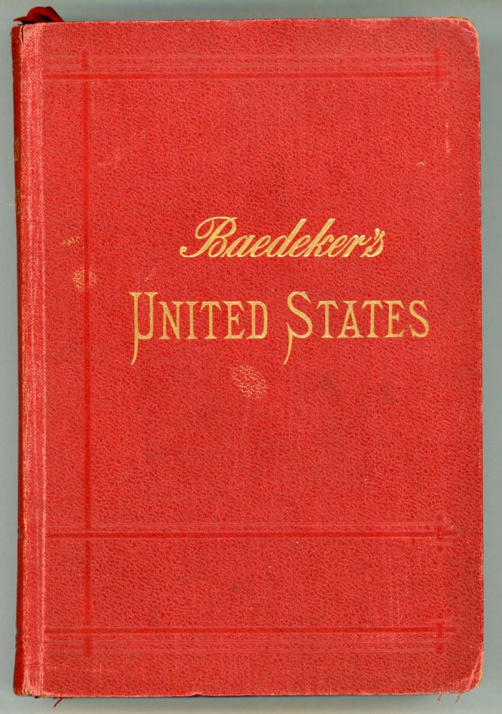 The United States with an excursion into Mexico handbook for travellers ... With 25 maps and 35 plans. Third revised edition. KARL BAEDEKER, and J. F. MUIRHEAD.