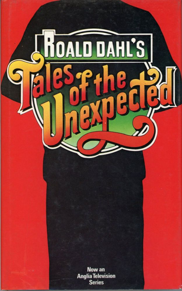TALES OF THE UNEXPECTED [with] MORE TALES OF THE UNEXPECTED. Roald Dahl.