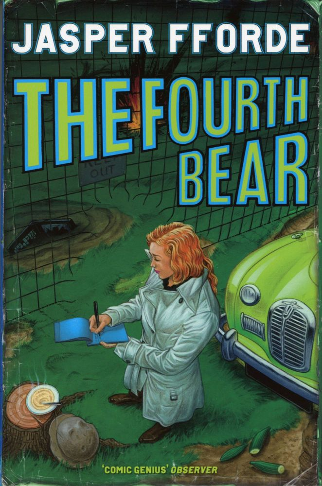 THE FOURTH BEAR: AN INVESTIGATION WITH THE NURSERY CRIME DIVISION. Jasper Fforde.