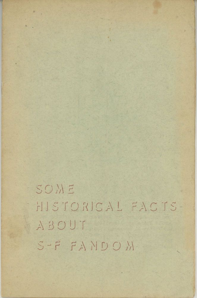 SOME HISTORICAL FACTS ABOUT SCIENCE-FICTION FANDOM. Donald Franson.