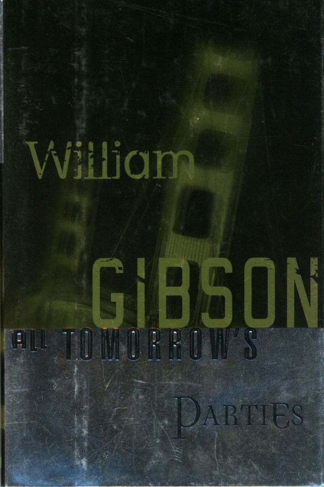 ALL TOMORROW'S PARTIES. William Gibson.