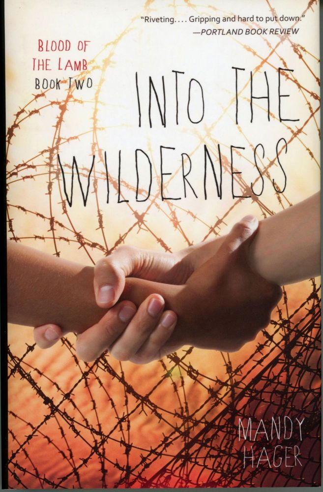 INTO THE WILDERNESS. Mandy Hager, Amanda Hager.