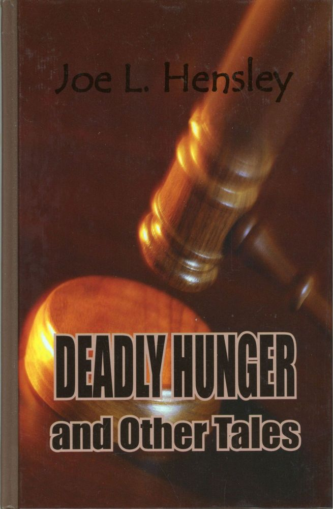 DEADLY HUNGER AND OTHER TALES. Joe L. Hensley.
