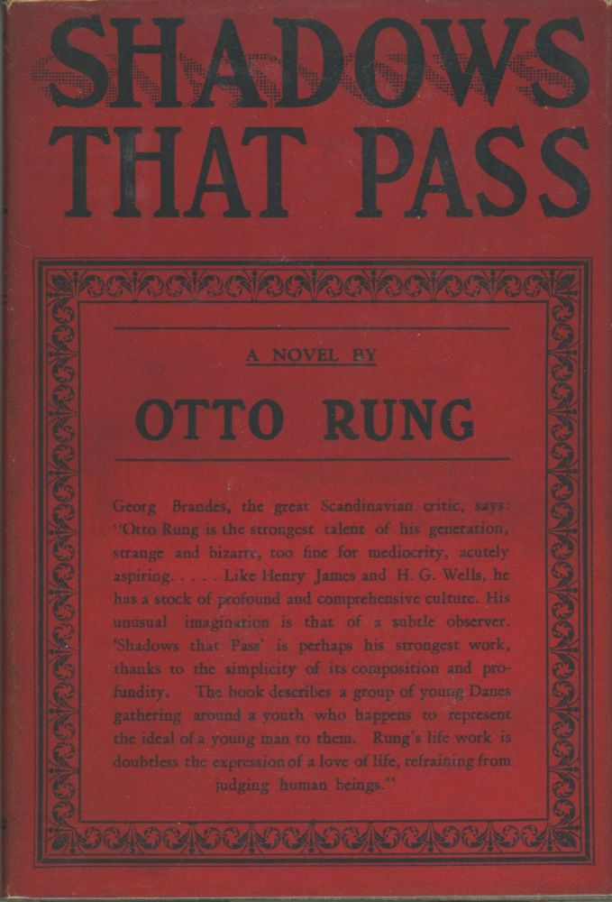 SHADOWS THAT PASS ... Translated from the Danish by Grace Isabel Colbron. Otto Rung.