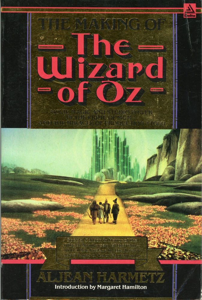 THE MAKING OF THE WIZARD OF OZ. Aljean Harmetz.