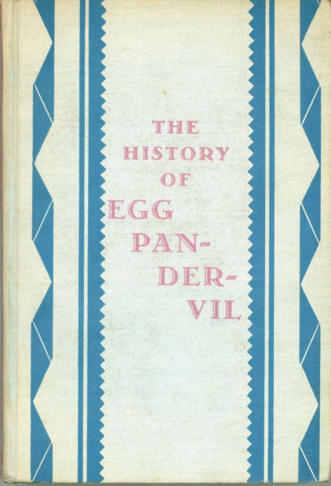 THE HISTORY OF EGG PANDERVIL: A PURE FICTION. Gerald Bullett.