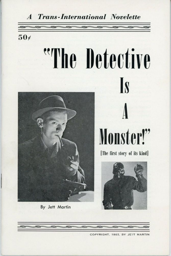 THE DETECTIVE IS A MONSTER! Jett Martin.