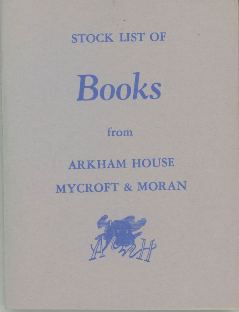 STOCK LIST OF BOOKS FROM ARKHAM HOUSE [and] MYCROFT & MORAN [cover title]. Arkham House.