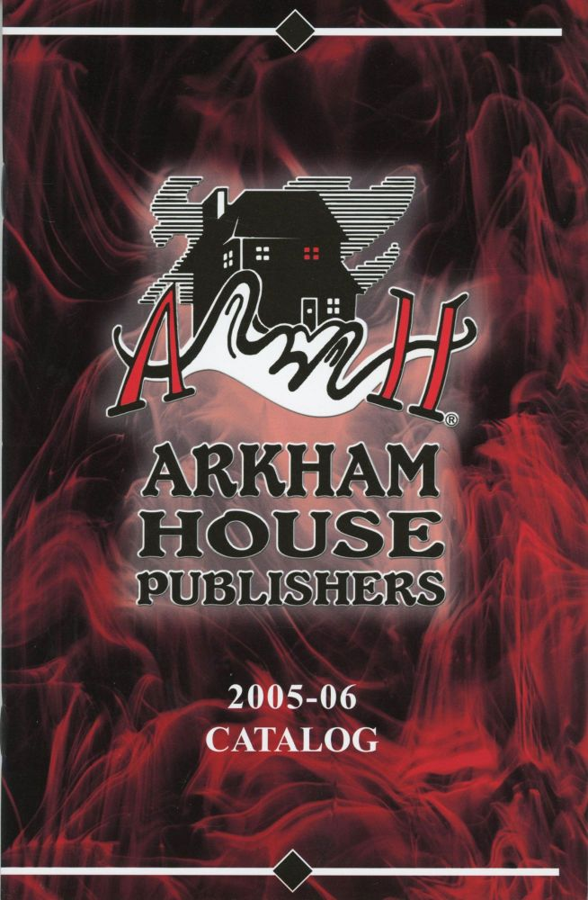 ARKHAM HOUSE PUBLISHERS 2005-06 CATALOG [cover title]. Arkham House.