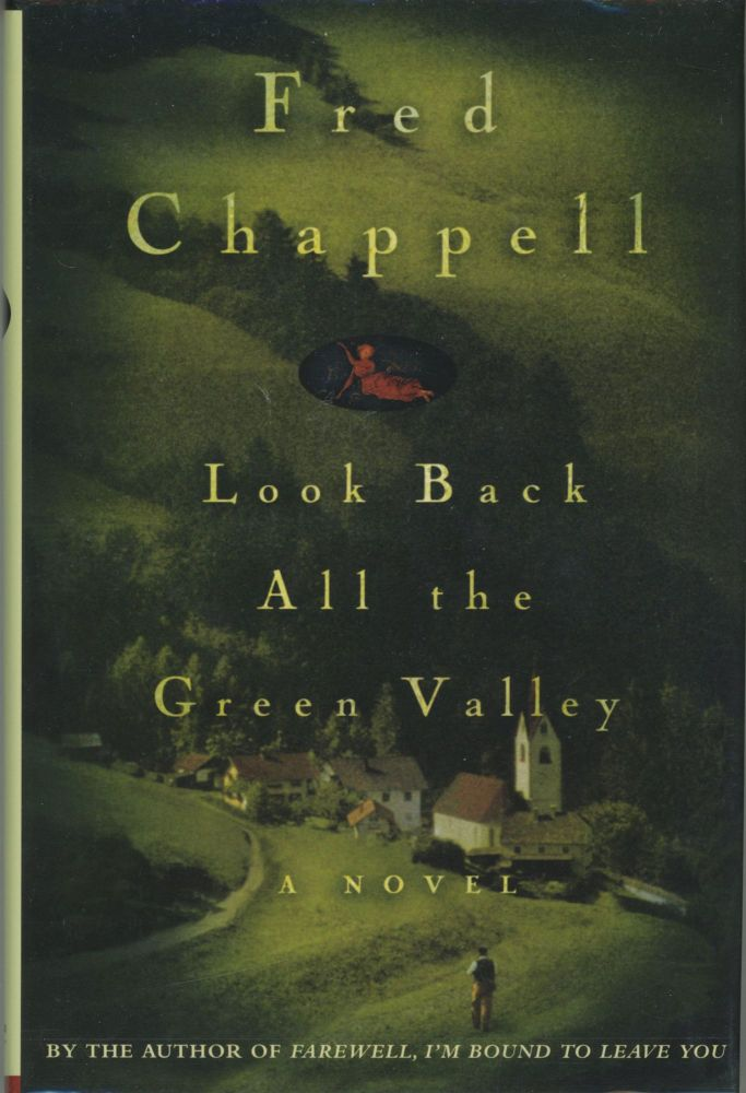 LOOK BACK ALL THE GREEN VALLEY. Fred Chappell.