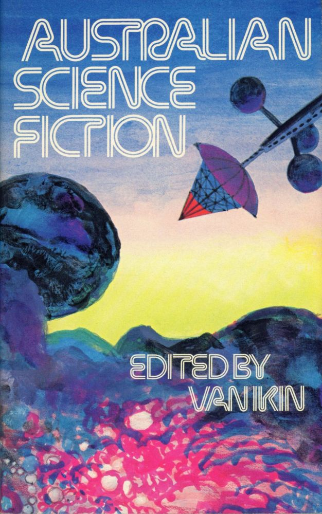 AUSTRALIAN SCIENCE FICTION. Van Ikin.