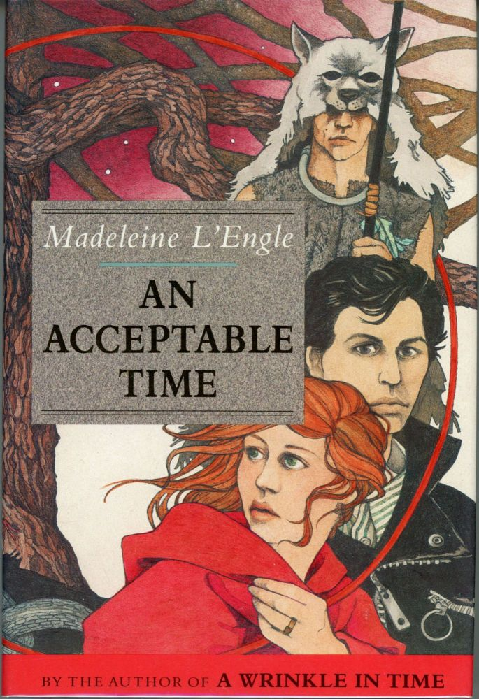 AN ACCEPTABLE TIME. Madeleine L'Engle.