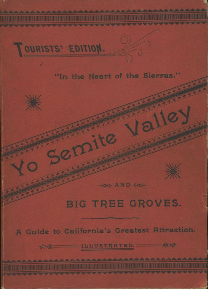 In the heart of the Sierras[.] The Yo Semite Valley, both historical and descriptive; And scenes by the way. Big tree groves. The High Sierra, with its magnificent scenery, ancient and modern glaciers, and other objects of interest; with tables of distances and altitudes, maps, etc. A guide to California's natural attractions. More than one hundred illustrations. By J. M. Hutchings, of Yo Semite. JAMES MASON HUTCHINGS.