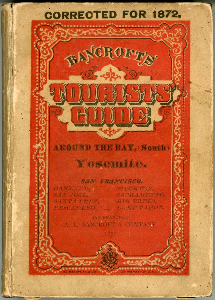 Bancroft's tourist's guide. Yosemite. San Francisco and around the Bay, (south.). A. L. BANCROFT, COMPANY.