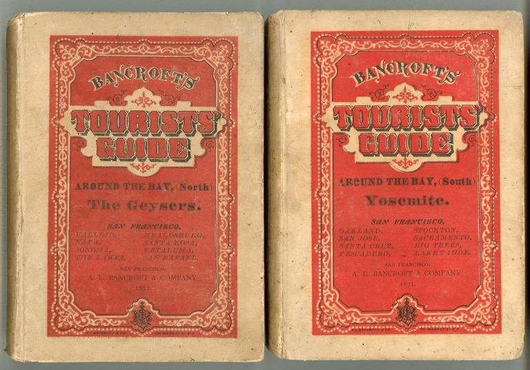 Bancroft's tourist's guide. The Geysers. San Francisco and around the Bay, (north.) ... [with] Bancroft's tourist's guide. Yosemite. San Francisco and around the Bay, (south.). A. L. BANCROFT, COMPANY.