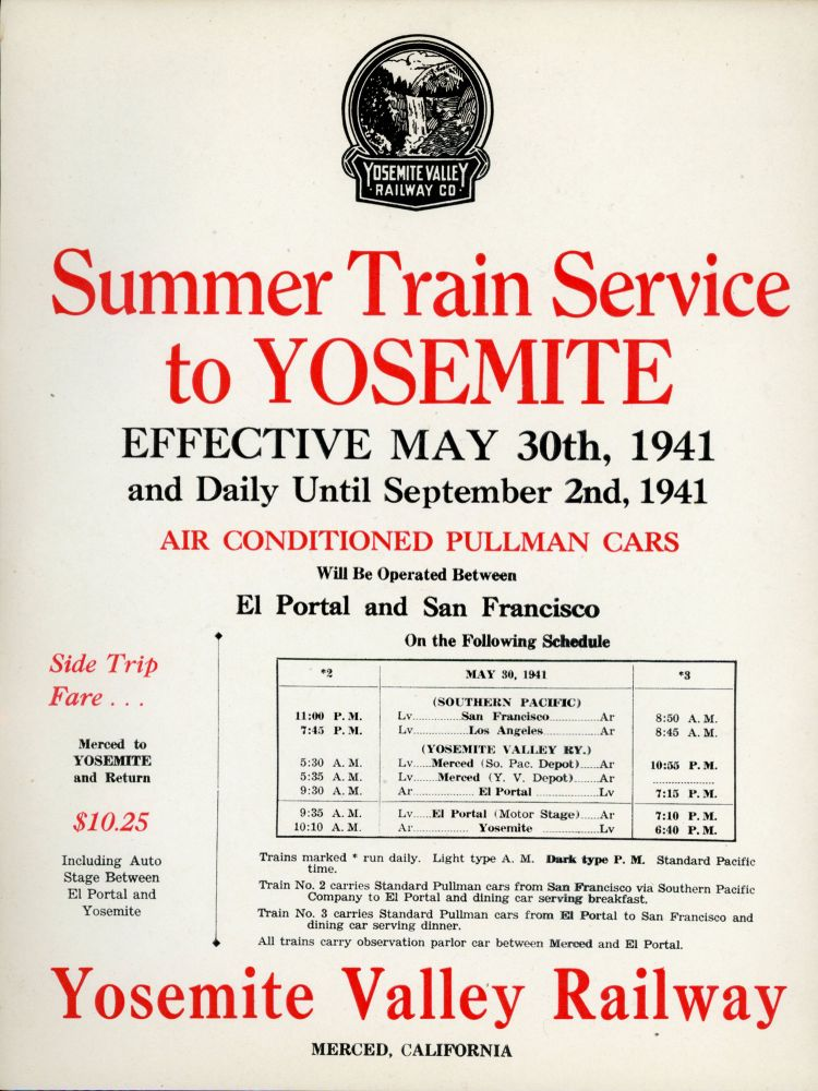 Summer train service to Yosemite effective May 30th, 1941 and daily until September 2nd, 1941 air conditioned Pullman cars will be operated between El Portal and San Francisco on the following schedule. YOSEMITE VALLEY RAILWAY COMPANY.