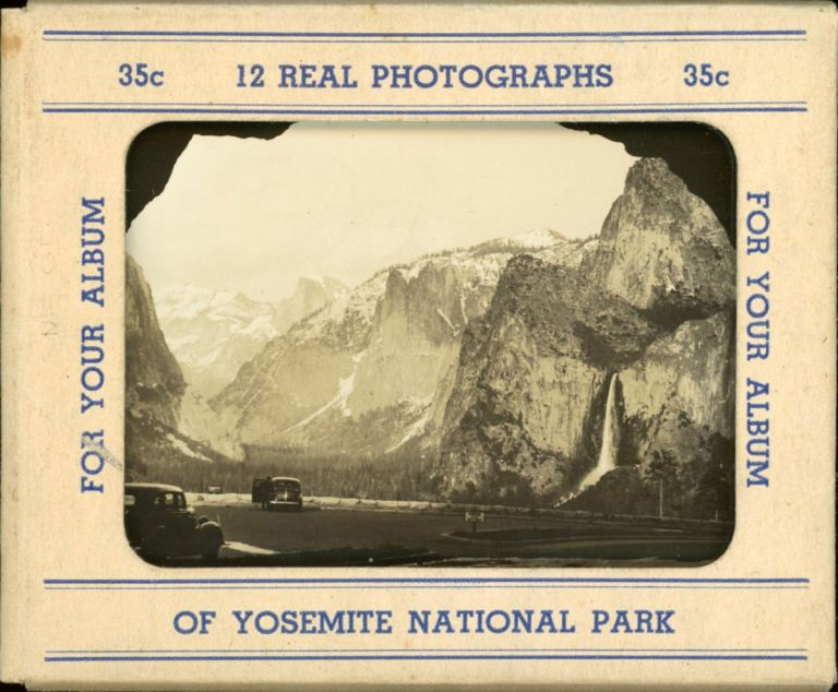 12 real photographs of Yosemite National Park for your album [card mailing folder title]. 12 REAL PHOTOGRAPHS OF YOSEMITE NATIONAL PARK FOR YOUR ALBUM.