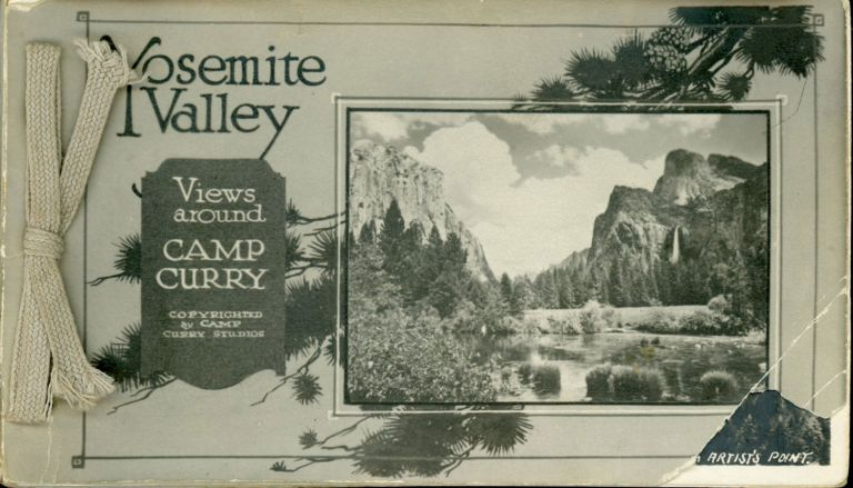 Yosemite Valley[.] Views around Camp Curry copyrighted by Camp Curry Studios [cover title]. CAMP CURRY STUDIOS.