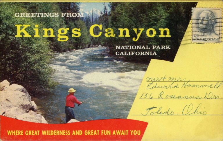 Greetings from Kings Canyon National Park California where great wilderness and great fun await you [folder title]. SEQUOIA AND KINGS CANYON NATIONAL PARKS CO.