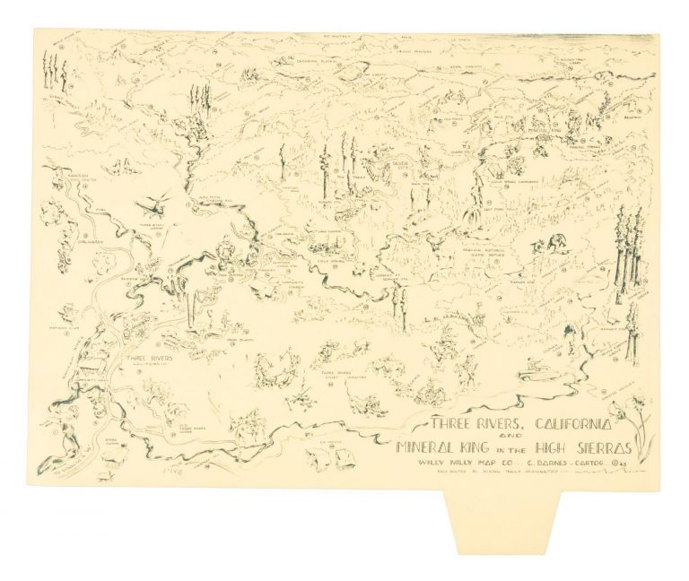 Three Rivers, California and Mineral King in the High Sierras. WILLY NILLY MAP CO, CARROLL BARNES.