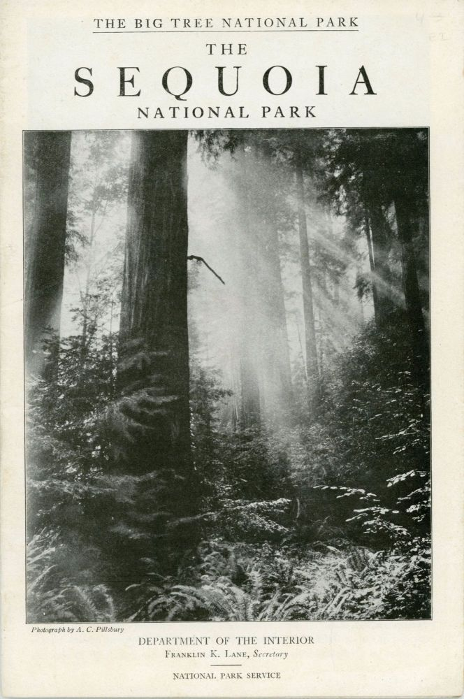 The Sequoia National Park Department of the Interior Franklin K. Lane, Secretary National Park Service [cover title]. UNITED STATES. DEPARTMENT OF THE INTERIOR. NATIONAL PARK SERVICE.