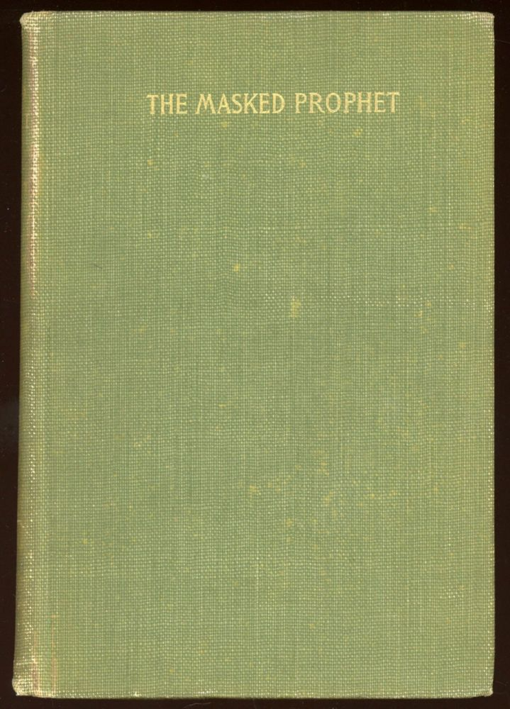 THE MASKED PROPHET: A PSYCHOLOGICAL ROMANCE ... Second Edition. Colonel John Bowles.