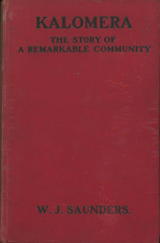 KALOMERA: THE STORY OF A REMARKABLE COMMUNITY. W. J. Saunders.
