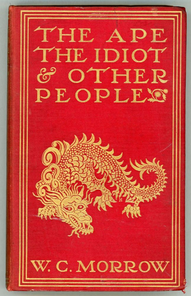THE APE, THE IDIOT & OTHER PEOPLE. Morrow.