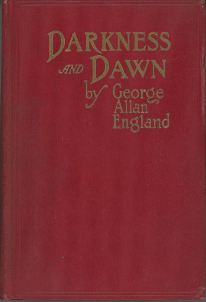 DARKNESS AND DAWN. George Allan England.