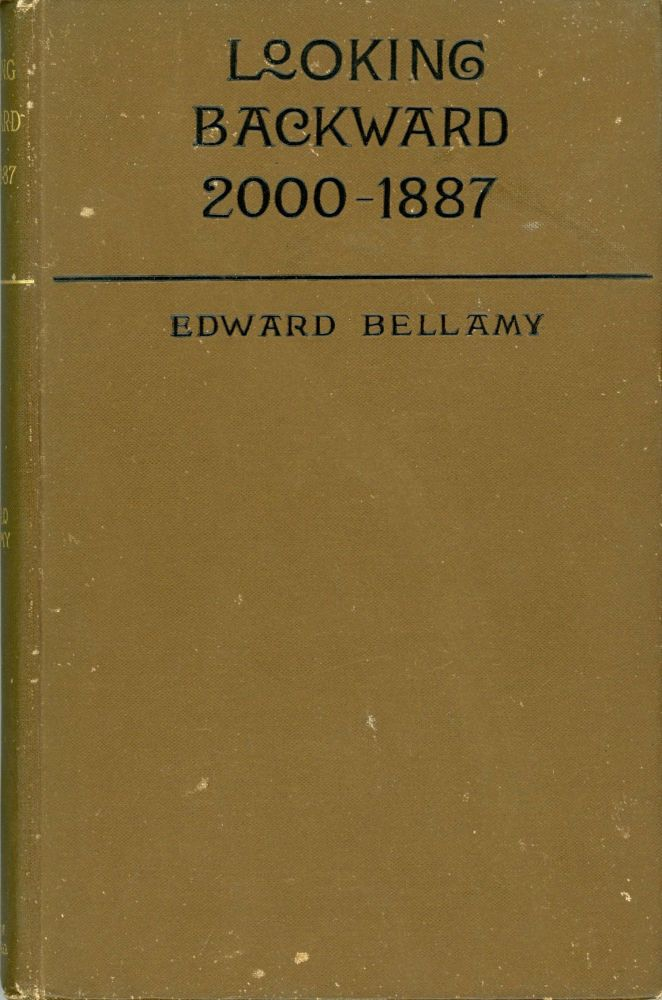 LOOKING BACKWARD 2000 -- 1887 ... Three Hundred and Eighty-ninth Thousand. Edward Bellamy.