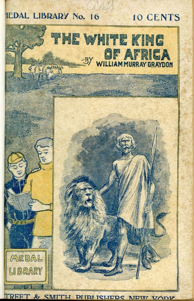 THE WHITE KING OF AFRICA OR THE MYSTERY OF THE ANCIENT FORT. William Murray Graydon.