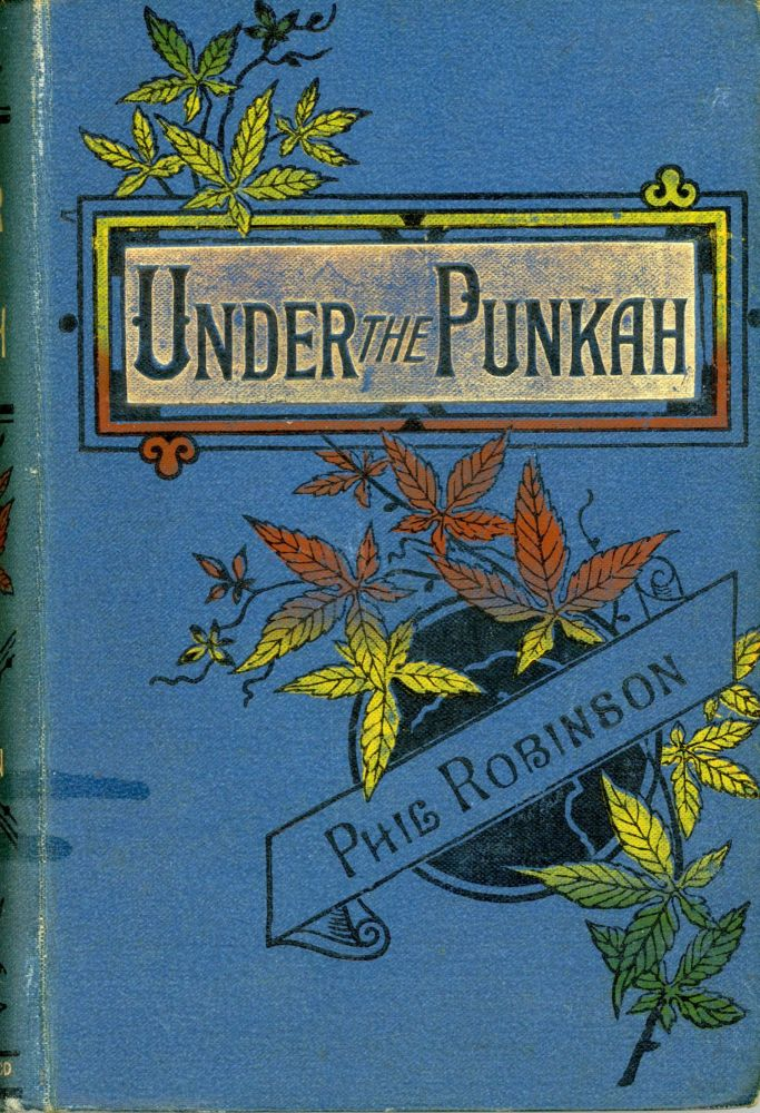 UNDER THE PUNKAH ... New and Cheaper Edition. Phi Robinson.